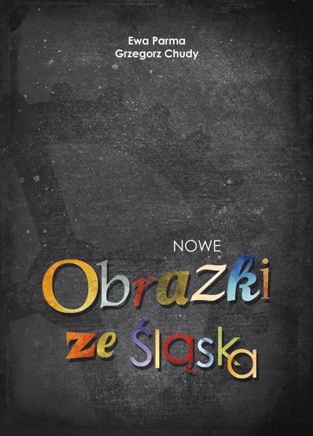 Ewa Parma, Grzegorz Chudy, Nowe obrazki ze Śląska
