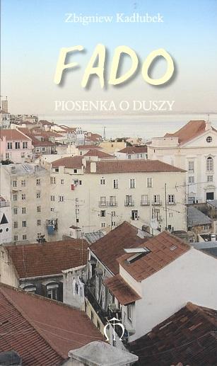 Zbigniew Kadłubek, Fado. Piosenka o duszy