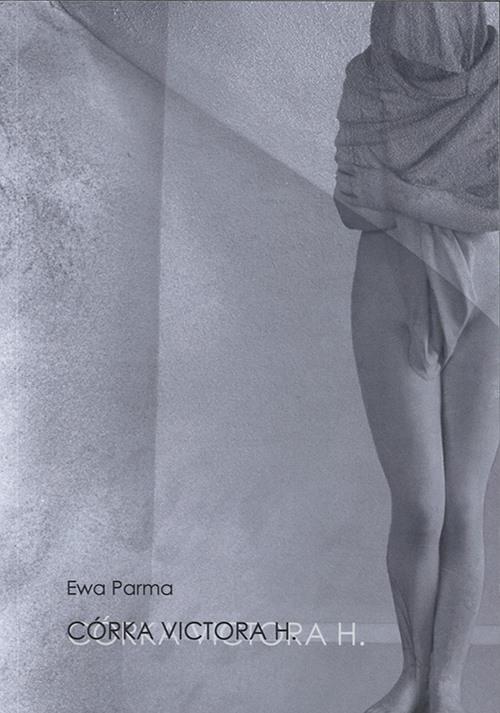 Ewa Parma, Córka Victora H.
