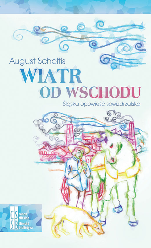 August Scholtis, Wiatr od wschodu