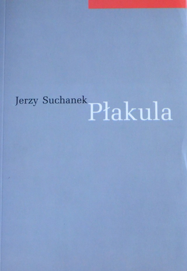 Jerzy Suchanek, Płakula