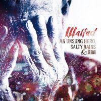 Walfad, An Unsung Hero, Salty Rains & Him